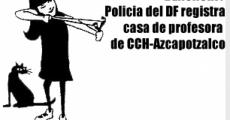 Denuncia: Registra policia casa de profesora de CCH-Azcapotzalco